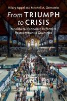 From Triumph to Crisis: Neoliberal Economic Reform in Postcommunist Countries