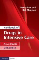 Handbook of Drugs in Intensive Care: An A-Z Guide 6th Revised edition
