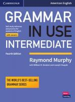 Grammar in Use Intermediate Student's Book with Answers: Self-study Reference and Practice for Students of American English 4th Revised edition