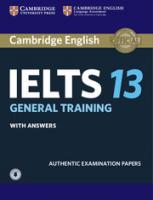 IELTS Practice Tests: Authentic Examination Papers, Cambridge IELTS 13 General Training Student's Book with Answers with Audio:   Authentic Examination Papers