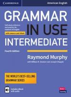 Grammar in Use Intermediate Student's Book with Answers and Interactive eBook: Self-study Reference and Practice for Students of American English 4th Revised edition