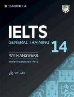 IELTS Practice Tests, IELTS 14 General Training Student's Book with Answers with Audio: Authentic   Practice Tests