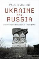 Ukraine and Russia: From Civilied Divorce to Uncivil War