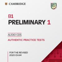 B1 Preliminary 1 for the Revised 2020 Exam Audio CDs: Authentic Practice Tests, B1 Preliminary 1 for the Revised 2020 Exam Audio CDs: Authentic Practice Tests