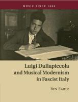 Luigi Dallapiccola and Musical Modernism in Fascist Italy, Luigi Dallapiccola and Musical Modernism in Fascist Italy