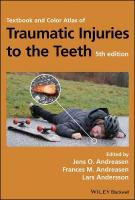 Textbook and Color Atlas of Traumatic Injuries to the Teeth 5th Edition