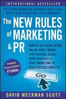 New Rules of Marketing and PR: How to Use Social Media, Online Video, Mobile Applications, Blogs, News Releases, and Viral Marketing to Reach Buyers Directly