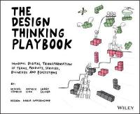 Design Thinking Playbook.: Mindful Digital Transformation of Teams, Products, Services, Businesses and Ecosystems