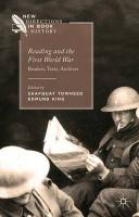 Reading and the First World War: Readers, Texts, Archives 2015 2015 ed.