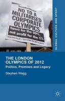London Olympics of 2012: Politics, Promises and Legacy 2015 1st ed. 2015