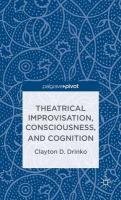 Theatrical Improvisation, Consciousness, and Cognition