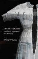 Theatre and Ghosts: Materiality, Performance and Modernity