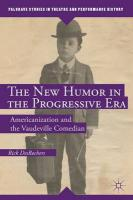 New Humor in the Progressive Era: Americanization and the Vaudeville Comedian