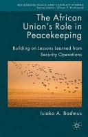 African Union's Role in Peacekeeping: Building on Lessons Learned from Security Operations