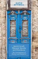 Jewish-Israeli National Identity and Dissidence: The Contradictions of Zionism and Resistance