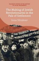 Making of Jewish Revolutionaries in the Pale of Settlement: Community and Identity during the Russian Revolution and its Immediate   Aftermath, 1905-07