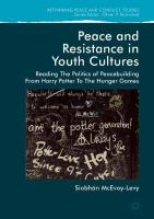 Peace and Resistance in Youth Cultures: Reading the Politics of Peacebuilding from Harry Potter to The Hunger Games 2018 1st ed. 2018