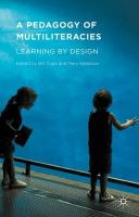 Pedagogy of Multiliteracies: Learning by Design 2015 1st ed. 2015