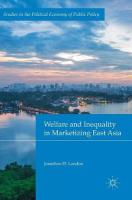 Welfare and Inequality in Marketizing East Asia 1st ed. 2018