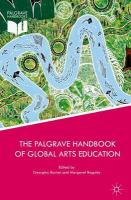 Palgrave Handbook of Global Arts Education 1st ed. 2017