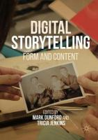 Digital Storytelling: Form and Content 2017 1st ed. 2017