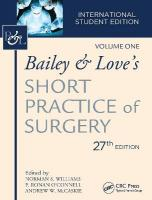 Bailey & Love's Short Practice of Surgery, 27th Edition ISE 27th New edition