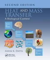 Heat and Mass Transfer: A Biological Context, Second Edition 2nd New edition