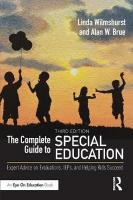 Complete Guide to Special Education: Expert Advice on Evaluations, IEPs, and Helping Kids Succeed 3rd New edition