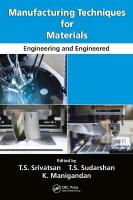 Manufacturing Techniques for Materials: Engineering and Engineered