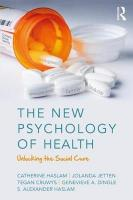 New Psychology of Health: Unlocking the Social Cure