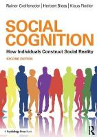 Social Cognition: How Individuals Construct Social Reality 2nd New edition