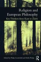 Religion and European Philosophy: Key Thinkers from Kant to Zizek