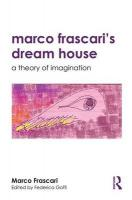Marco Frascari's Dream House: A Theory of Imagination