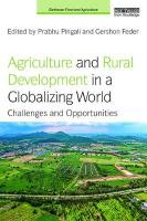 Agriculture and Rural Development in a Globalizing World: Challenges and Opportunities