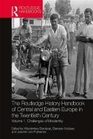 Routledge History Handbook of Central and Eastern Europe in the Twentieth   Century: Volume 1: Challenges of Modernity
