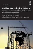 Positive Psychological Science: Improving Everyday Life, Well-Being, Work, Education, and Societies Across   the Globe 2nd New edition