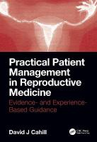 Practical Patient Management in Reproductive Medicine: Evidence- and Experience-Based Guidance