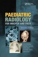 Paediatric Radiology for MRCPCH and FRCR, Second Edition 2nd New edition