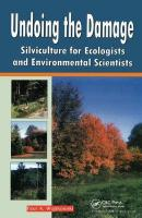 Undoing the Damage: Silviculture for Ecologists and Environmental Scientists