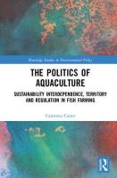 Politics of Aquaculture: Sustainability Interdependence, Territory and Regulation in Fish Farming