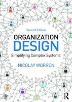 Organization Design: Simplifying complex systems 2nd New edition