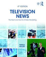 Television News: The Heart and How-To of Video Storytelling