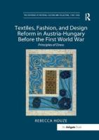 Textiles, Fashion, and Design Reform in Austria-Hungary Before the First   World War: Principles of Dress