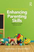 Practitioner's Guide to Enhancing Parenting Skills: Assessment, Analysis and Intervention