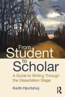 From Student to Scholar: A Guide to Writing Through the Dissertation Stage