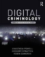 Digital Criminology: Crime and Justice in Digital Society