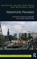 Waterfronts Revisited: European Ports in a Historic and Global Perspective