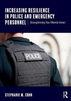 Increasing Resilience in Police and Emergency Personnel: Strengthening Your Mental Armor