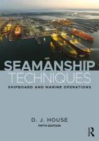 Seamanship Techniques: Shipboard and Marine Operations 5th New edition