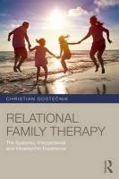 Relational Family Therapy: The Systemic, Interpersonal, and Intrapsychic Experience